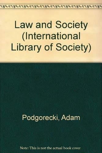 Law and Society (International Library of Society): Podg-Orecki, Adam, Podgorecki,