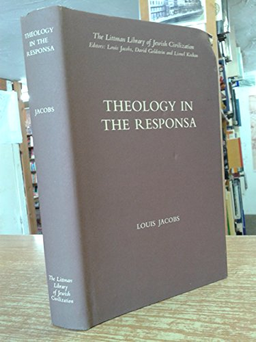 Theology in the Responsa (Littman Library of Jewish Civilization): Jacobs, Louis