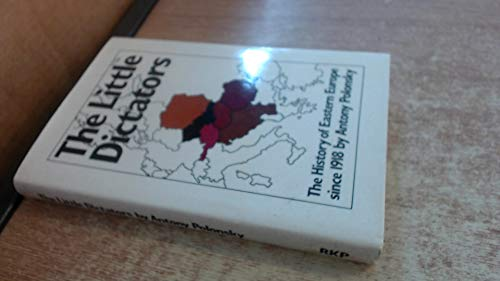 9780710080950: Little Dictators: History of Eastern Europe Since 1918