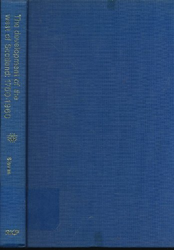 9780710080974: Development of the West of Scotland, 1750-1960 (Regional history of the British Isles)
