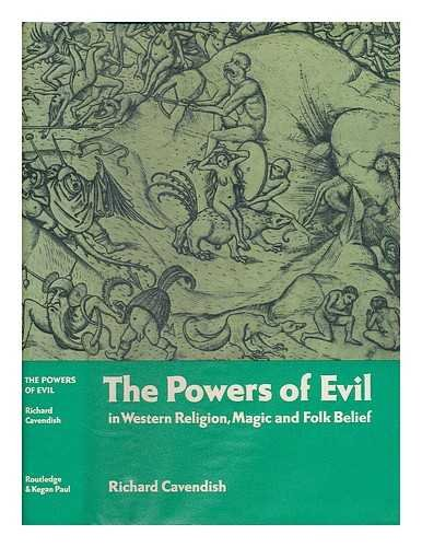 The powers of evil in Western religion, magic and folk belief (0710081170) by Cavendish, Richard