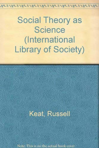 9780710081254: Social Theory as Science (International Library of Society)