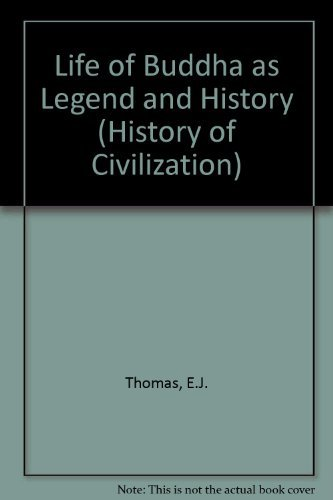 9780710081629: Life of Buddha as Legend and History (History of Civilization)