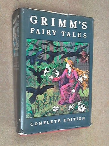 The Complete Grimm's Fairy Tales: Jacob Grimm, Wilhelm