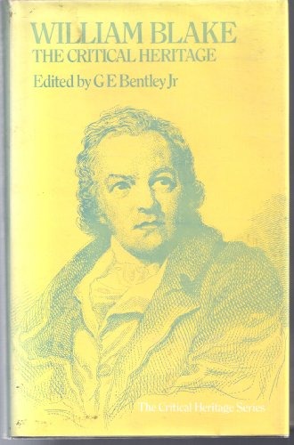 WILLIAM BLAKE: The Critical Response.: Bentley, G. E.