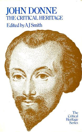 John Donne: The Critical Heritage (The Critical Heritage Series): Smith, A. J.