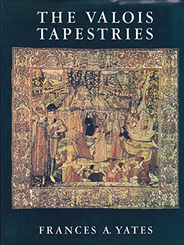 The Valois Tapestries (0710082444) by Yates, Frances Amelia