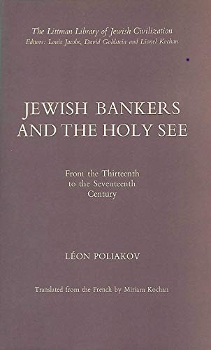 Jewish bankers and the Holy See from the thirteenth to the seventeenth century (The Littman libra...