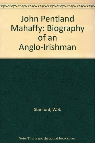 9780710082589: John Pentland Mahaffy: Biography of an Anglo-Irishman