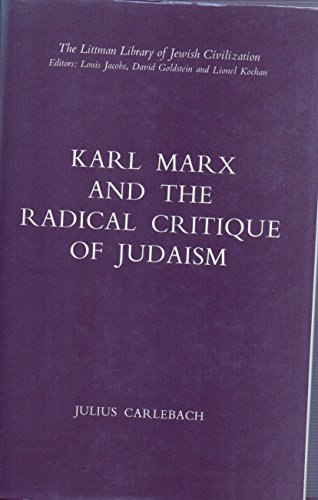 Karl Marx and the Radical Critique of Judaism (Littman Library of Jewish Civilization)
