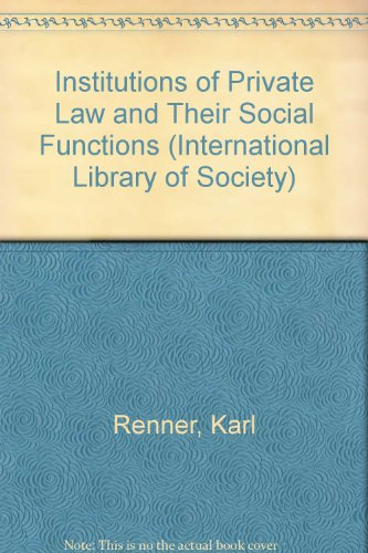 9780710083029: Institutions of Private Law and Their Social Functions (International Library of Society)