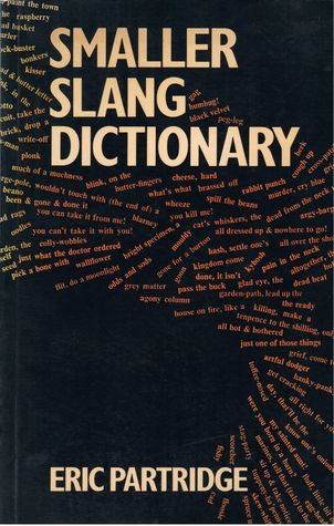 Smaller Slang Dictionary, 2nd Edition: Partridge, Eric