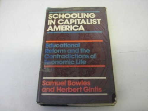 9780710083913: Schooling in Capitalist America: Educational Reform and the Contradictions of Economic Life