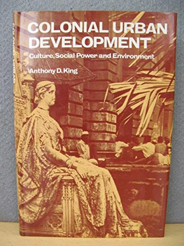 9780710084040: Colonial Urban Development: Culture, Social Power and Environment