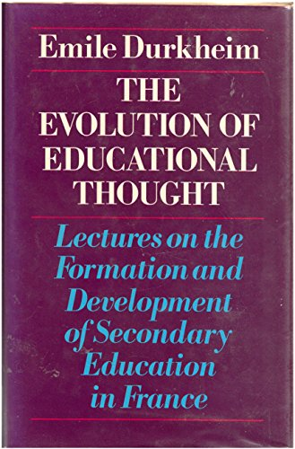Evolution of Educational Thought: Lectures on the Formation and Development of Secondary Education ...