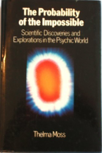 9780710085207: Probability of the Impossible: Scientific Discoveries and Explorations in the Psychic World