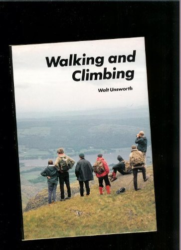 Walking And Climbing: Unsworth, Walt