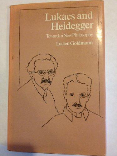 9780710086259: Lukacs and Heidegger: Towards a New Philosophy
