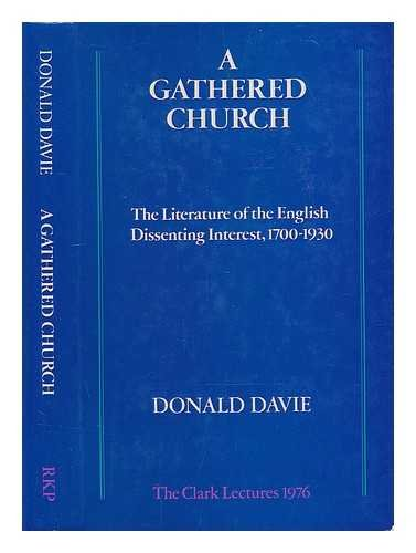 9780710086402: Gathered Church: The Literature of the English Dissenting Church, 1700-1930 (Clark lectures)