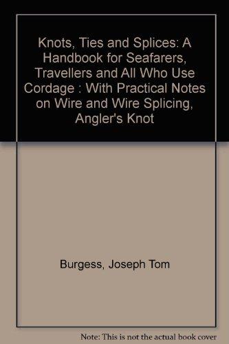 Knots, Ties and Splices : A Handbook: C. Searl