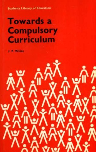 9780710087201: Towards a Compulsory Curriculum (Students Library of Education)