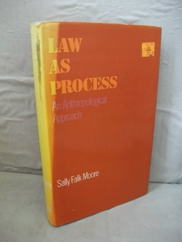 Law as Process: An Anthropological Approach: Moore, Sally Falk
