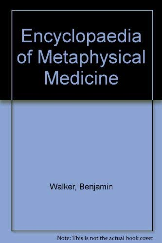 Encyclopedia of Metaphysical Medicine