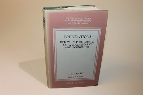 foundations essays philosophy logic mathematics by ramsey f p  foundations essays in philosophy logic mathematics and ramsey f p