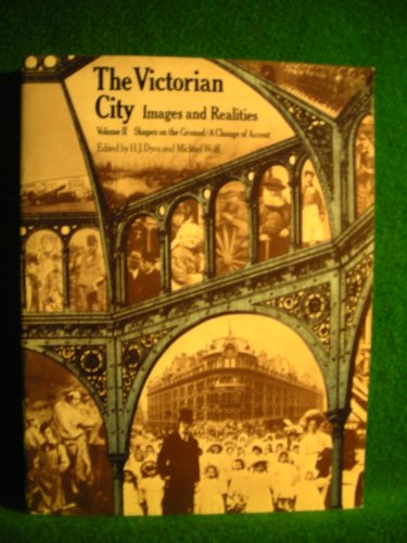 Victorian City: Images and Realities (Volume 2): Dyos, HJ et