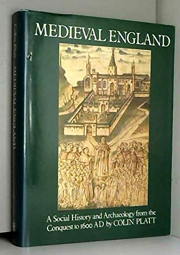 9780710088154: Medieval England: A Social History and Archaeology from the Conquest to 1600 AD