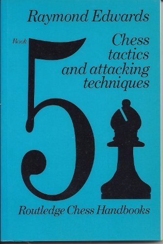 9780710088215: Chess Tactics and Attacking Techniques (Routledge chess handbooks ; book 5)