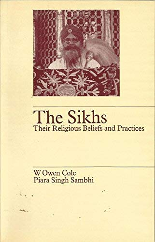 9780710088437: The Sikhs: Their Religious Beliefs and Practices (Library of Religious Beliefs and Practices)