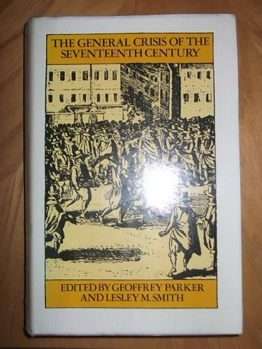 the general crisis of the seventeenth century parker geoffrey smith lesley m