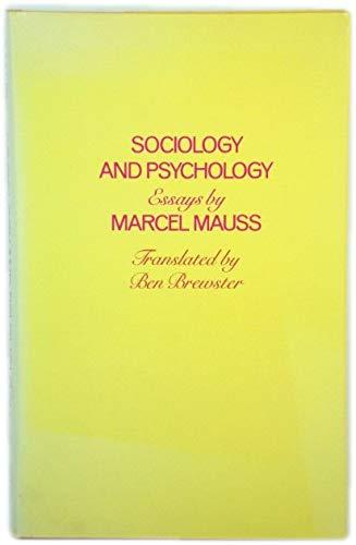 Sociology and Psychology: Essays: Marcel Mauss; Translator-B.