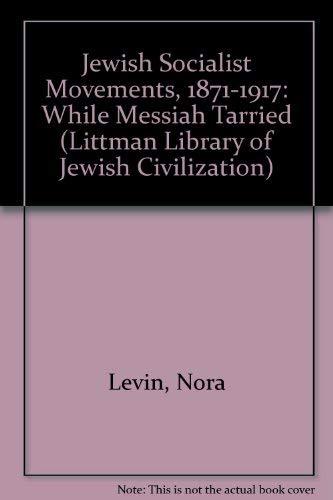 9780710089137: Jewish Socialist Movements, 1871-1917: While Messiah Tarried (Littman Library of Jewish Civilization)