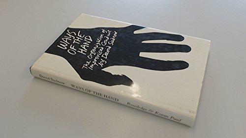 9780710089243: Ways of the Hand: Organization of Improvised Conduct