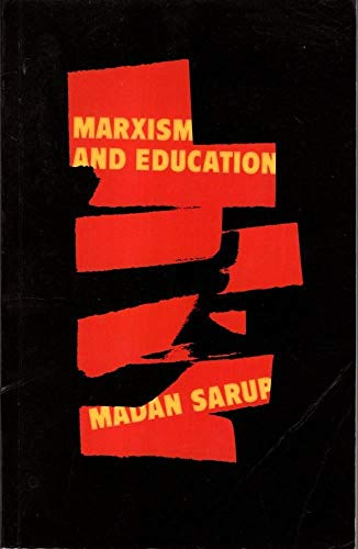 Marxism and Education : A Study of Phenomenological and Marxist Approaches to Education: Sarup, ...