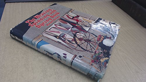 9780710089601: WEAVING, SPINNING AND DYEING BOOK