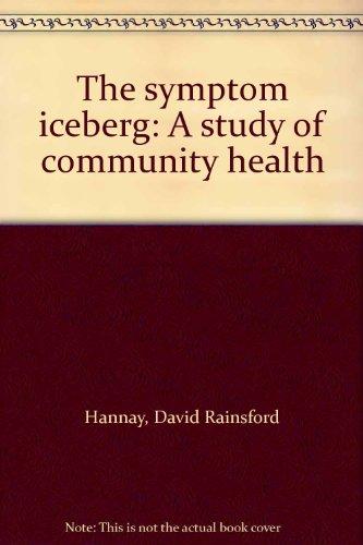 9780710089823: The symptom iceberg: A study of community health