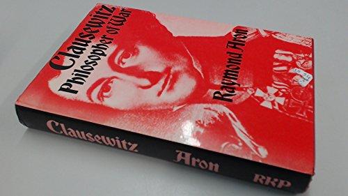 Clausewitz: Philosopher of War: Aron, Raymond