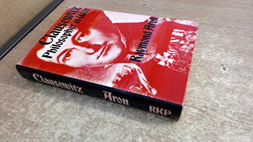 Clausewitz: Philosopher of War: Raymond Aron