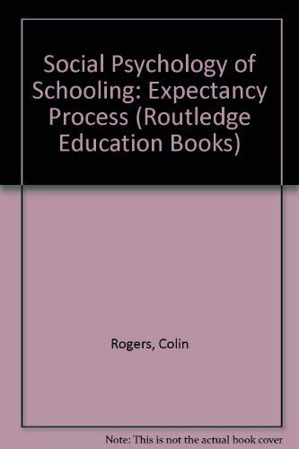 9780710090126: A Social Psychology of Schooling (International Library of Philosophy)