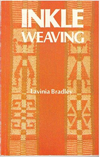 Inkle Weaving: A Comprehensive Manual: Lavinia Bradley