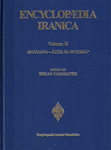 9780710091109: Encyclopaedia Iranica, Vol. 2: Anamaka through Atar al-Wozara