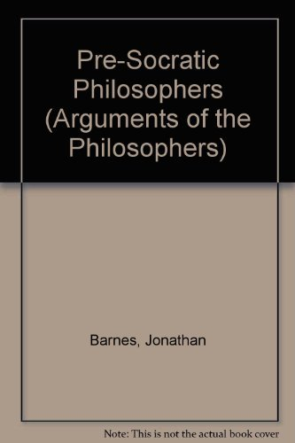 9780710092007: The Presocratic Philosophers (Arguments of the Philosophers Series)