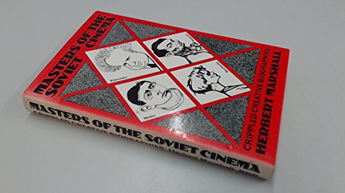 9780710092878: Masters of the Soviet Cinema: Crippled Creative Biographies