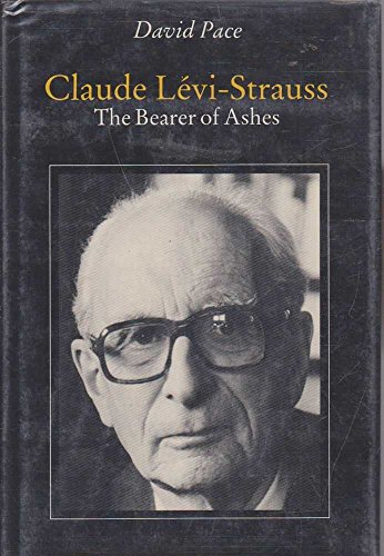 9780710092977: CLAUDE LEVI-STRAUSS:BEARER ASHES C