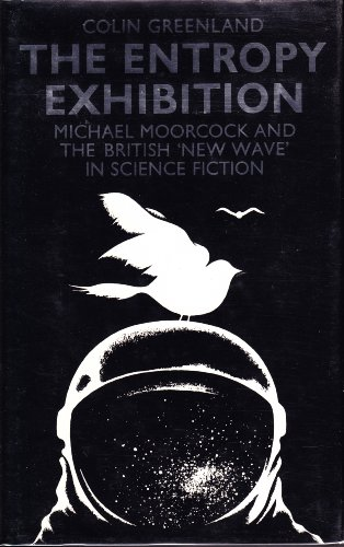 9780710093103: Entropy Exhibition: Michael Moorcock and the British 'New Wave' in Science Fiction
