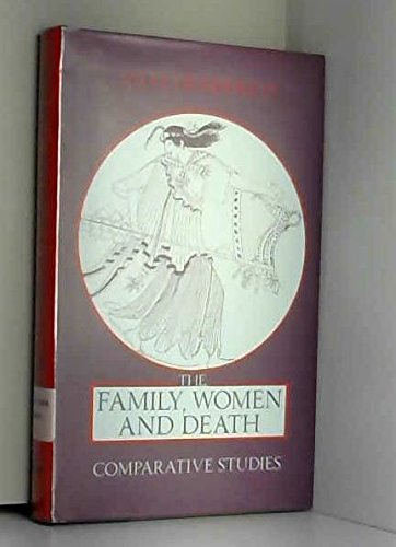 9780710093226: Family, Women and Death: Comparative Studies