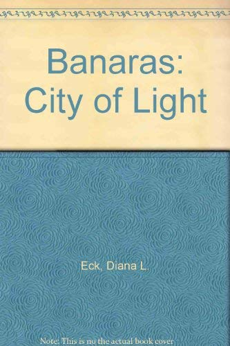 9780710094308: Banaras: City of Light